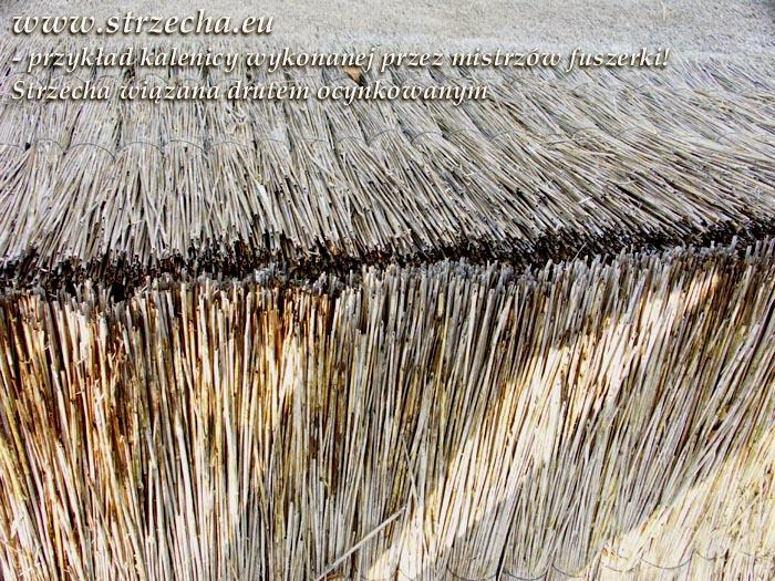 Kardynalne błędy wykonania strzechy - kalenica przez którą woda przelatuje do wewnątrz jak przez sito, wiązanie drutem ocynkowanym!